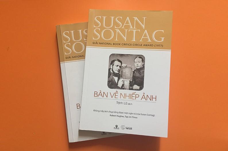 Bàn về nhiếp ảnh: Cuốn sách quý của Susan Sontag do Trịnh Lữ chuyển ngữ
